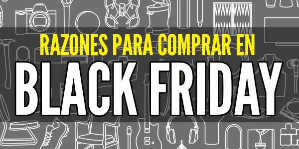 razones para comprar en black friday viernes negro