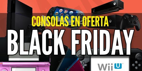 ofertas en consolas viernes negro black friday