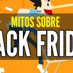 Mitos Sobre Black Friday Viernes Negro