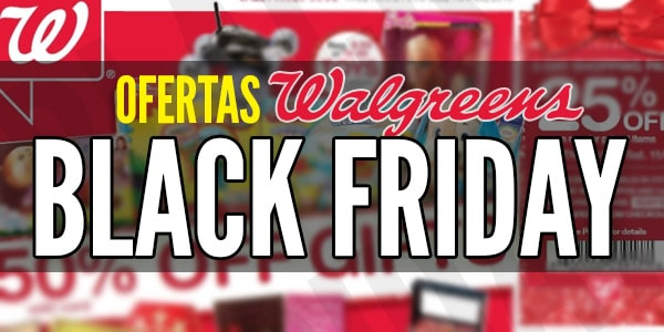Ofertas Walgreens Viernes Negro Black Friday