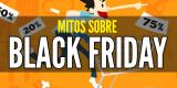 Mitos sobre Black Friday que te ayudarán a conseguir ofertas primero
