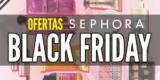 Ofertas Sephora Viernes Negro: Lista de ofertas de Sephora Black Friday