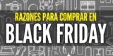 7 razones para comprar en Black Friday y Cyber Monday
